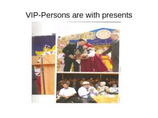 VIP-Persons are with presents