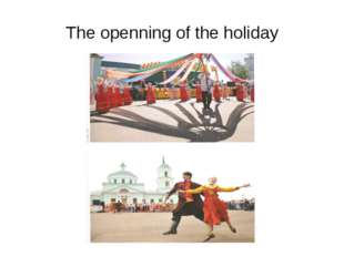 The openning of the holiday