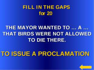 TO ISSUE A PROCLAMATION FILL IN THE GAPS for 20 THE MAYOR WANTED TO … A … TH