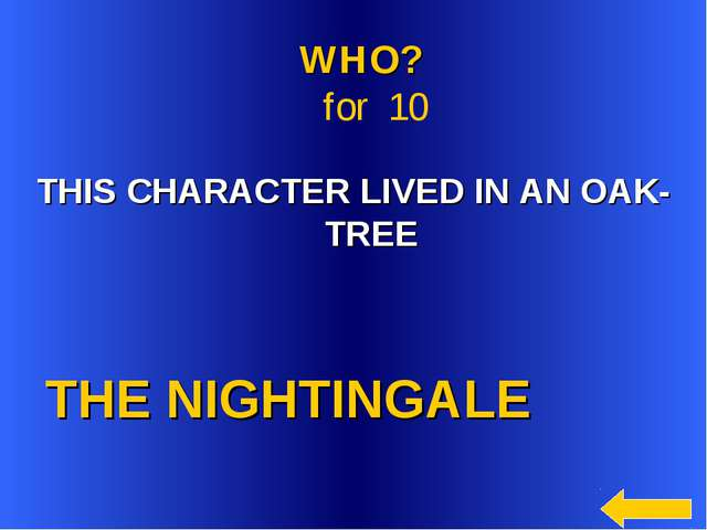 THE NIGHTINGALE WHO? for 10 THIS CHARACTER LIVED IN AN OAK-TREE