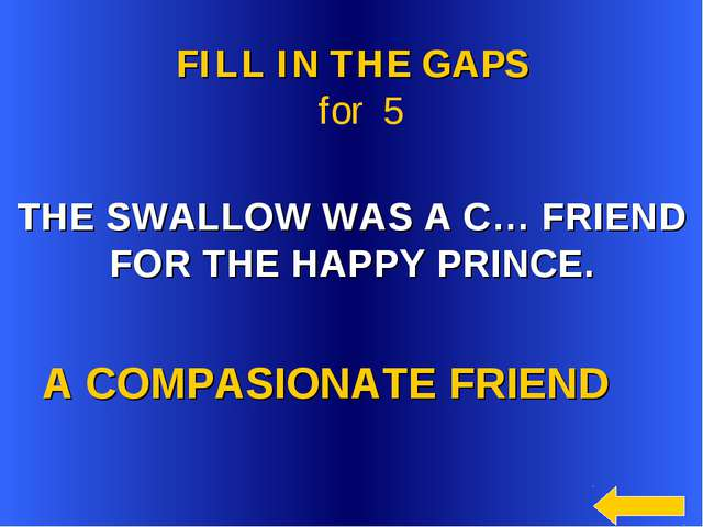 THE SWALLOW WAS A C… FRIEND FOR THE HAPPY PRINCE. A COMPASIONATE FRIEND FILL...