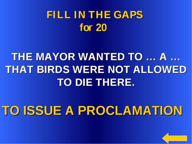 TO ISSUE A PROCLAMATION FILL IN THE GAPS for 20 THE MAYOR WANTED TO … A … TH...