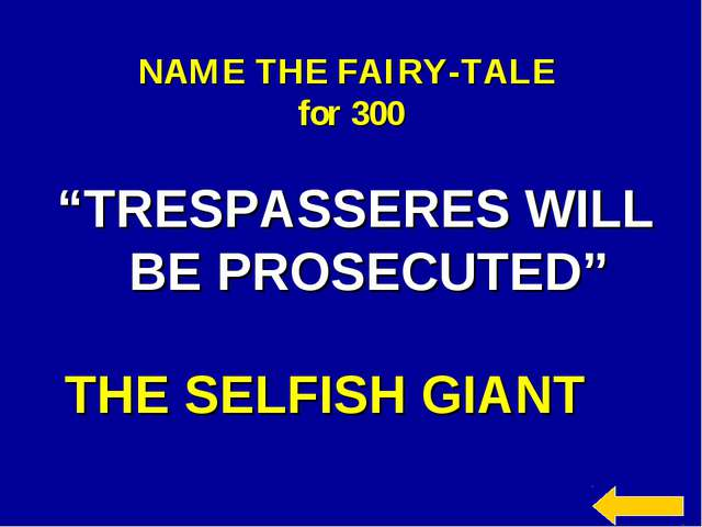 """NAME THE FAIRY-TALE for 300 """"TRESPASSERES WILL BE PROSECUTED"""" THE SELFISH GIANT"""