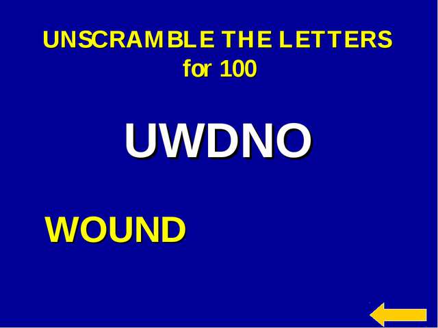 UNSCRAMBLE THE LETTERS for 100 UWDNO WOUND