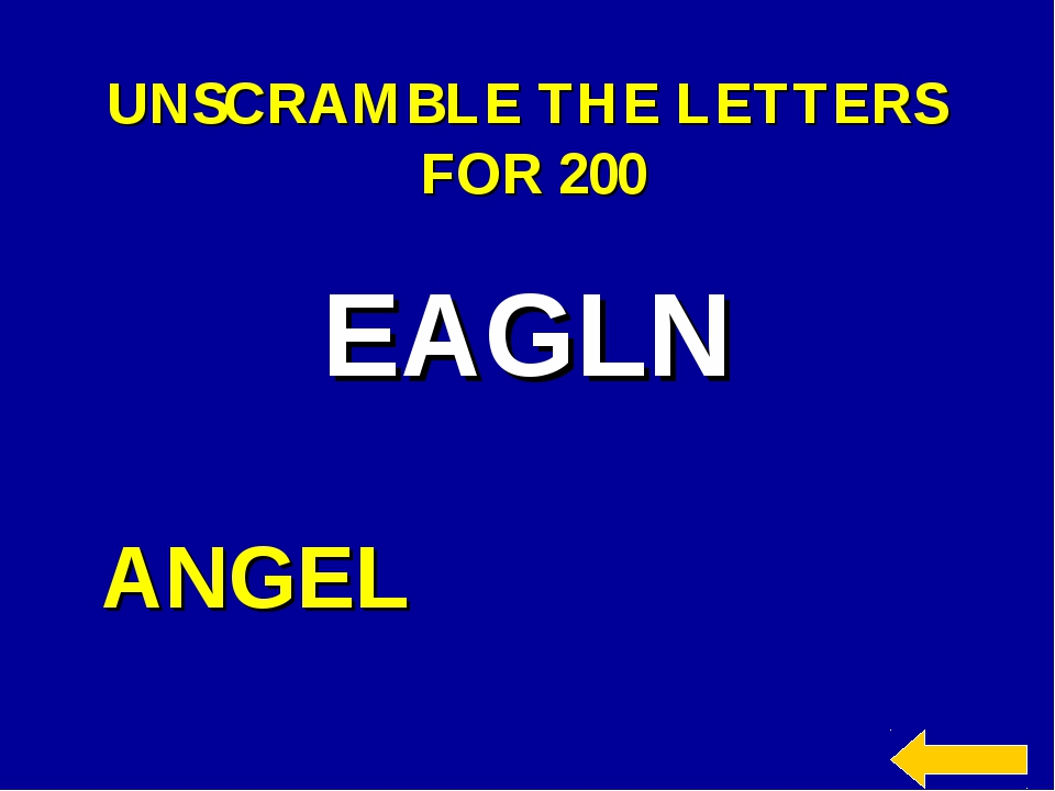 UNSCRAMBLE THE LETTERS FOR 200 EAGLN ANGEL