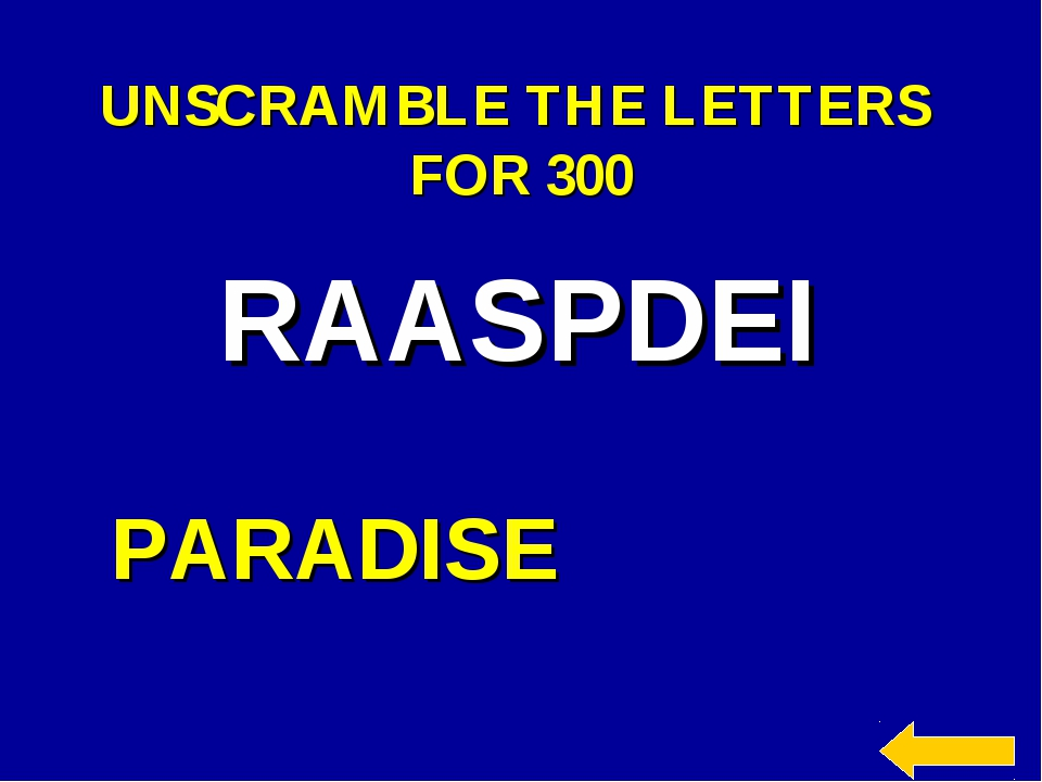 UNSCRAMBLE THE LETTERS FOR 300 RAASPDEI PARADISE