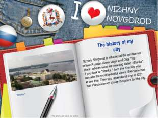 Nizhniy Novgorod is situated at the confluence of two Russian rivers Volga an
