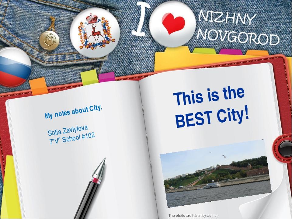 "This is the BEST City! My notes about City. Sofia Zaviylova 7""V"" School #102..."