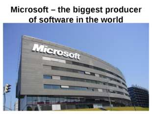 Microsoft – the biggest producer of software in the world