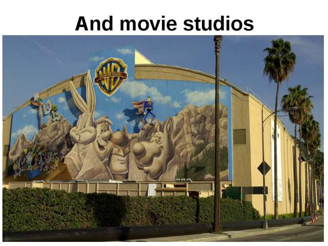 And movie studios
