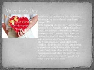 Valentine's Day Valentine's Day (Valentine's Day) In America, Valentine's Day