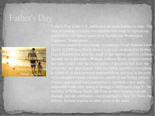 Father's Day Father's Day in the U.S. celebrated the third Sunday in June. Th