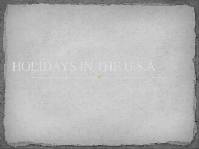 HOLIDAYS IN THE U.S.A