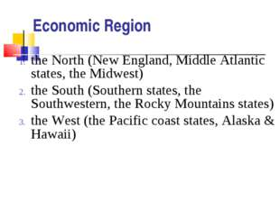 Economic Region the North (New England, Middle Atlantic states, the Midwest)
