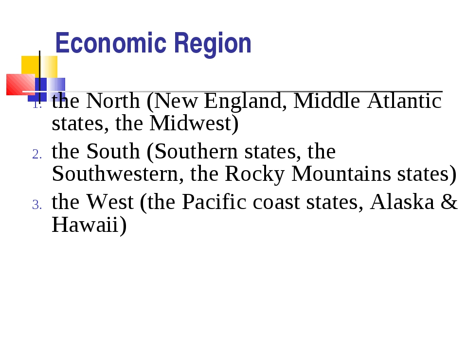 Economic Region the North (New England, Middle Atlantic states, the Midwest)...