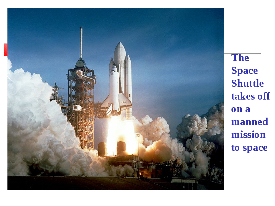 The Space Shuttle takes off on a manned mission to space