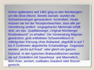 Schon spätestens seit 1462 ging es den Nürnbergern um die (Brat-)Wurst. Berei