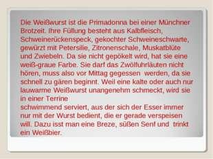 Die Weißwurst ist die Primadonna bei einer Münchner Brotzeit. Ihre Füllung be