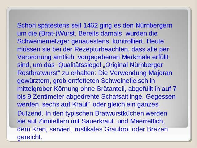 Schon spätestens seit 1462 ging es den Nürnbergern um die (Brat-)Wurst. Berei...