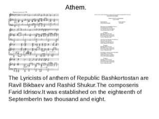 Athem. The Lyricists of anthem of Republic Bashkortostan are Ravil Bikbaev an