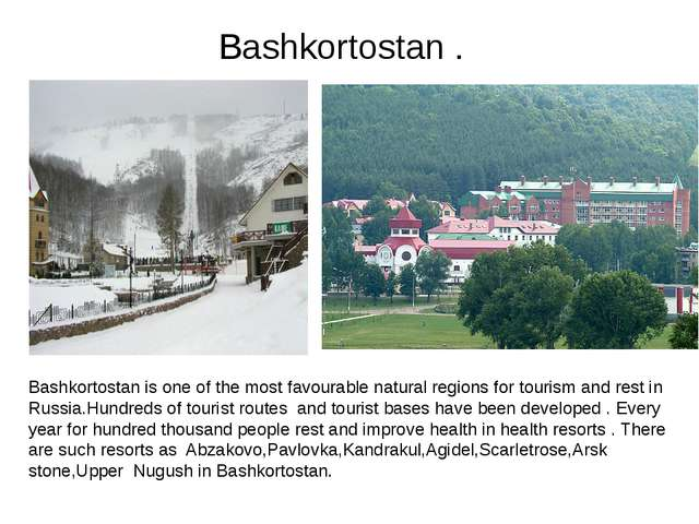 Bashkortostan . Bashkortostan is one of the most favourable natural regions f...