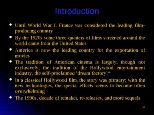 * Introduction Until World War I, France was considered the leading film-prod