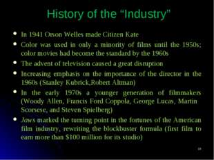 "* History of the ""Industry"" In 1941 Orson Welles made Citizen Kate Color was"