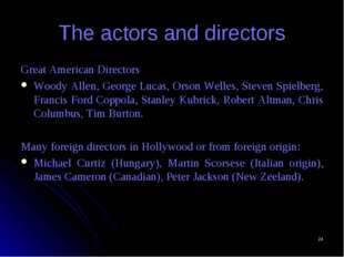* The actors and directors Great American Directors Woody Allen, George Lucas