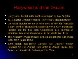 * Hollywood and the Oscars Hollywood, district in the northwestern part of Lo
