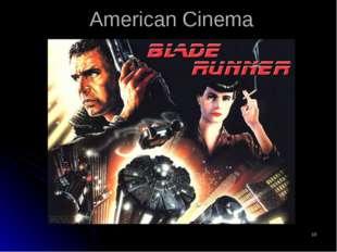 * American Cinema