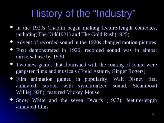 "* History of the ""Industry"" In the 1920s Chaplin began making feature-length..."