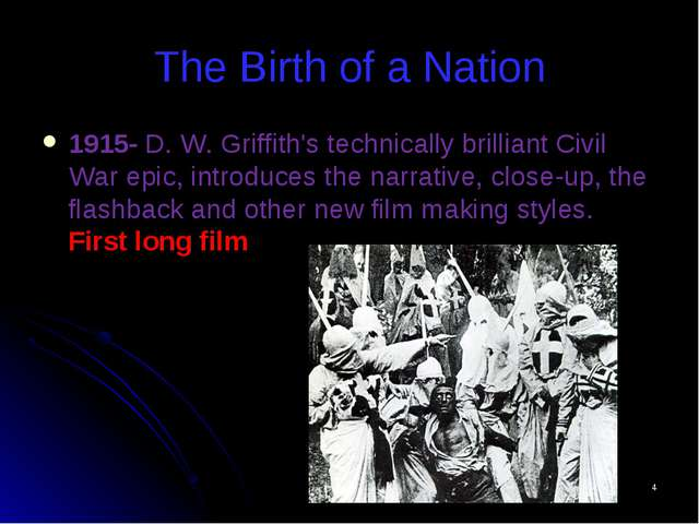 * The Birth of a Nation 1915- D. W. Griffith's technically brilliant Civil Wa...