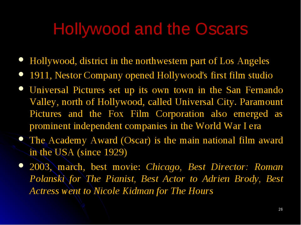 * Hollywood and the Oscars Hollywood, district in the northwestern part of Lo...