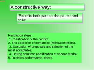 """A constructive way: """"Benefits both parties: the parent and child"""" Resolution"""