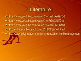 Literature https://www.youtube.com/watch?v=1WfbAs6ZJD0 https://www.youtube.co