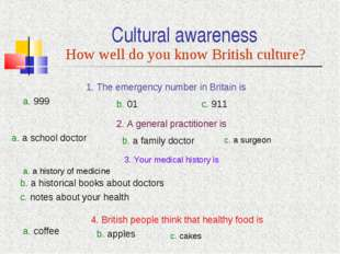 Cultural awareness How well do you know British culture? 1. The emergency num