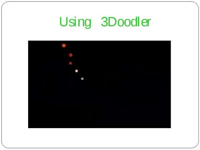 Using 3Doodler