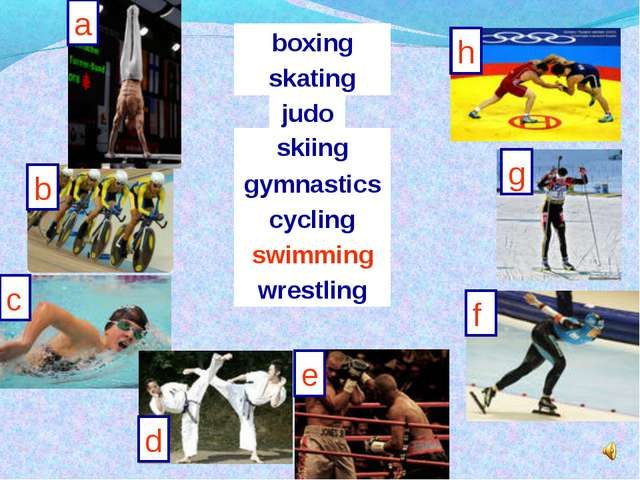 a b h g f e d c skating judo skiing swimming wrestling boxing cycling gymnast...