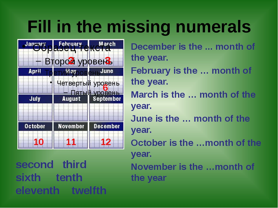 Fill in the missing numerals December is the ... month of the year. February...