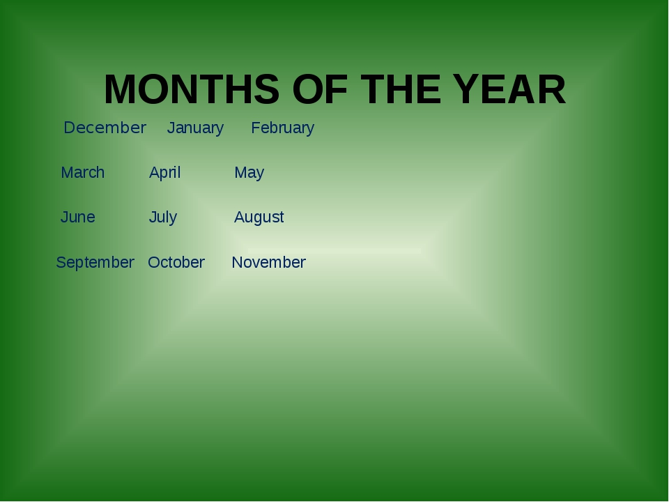 MONTHS OF THE YEAR December January February March April May June July Augus...