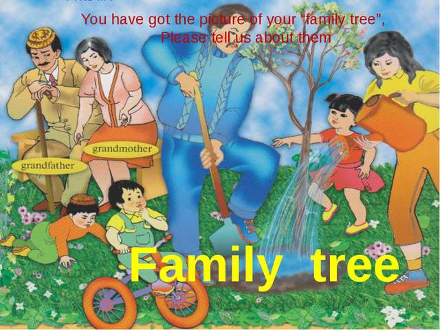 """You have got the picture of your """"family tree"""", Please tell us about them Fam..."""