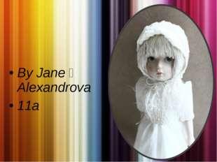 By Jane ★ Alexandrova 11а