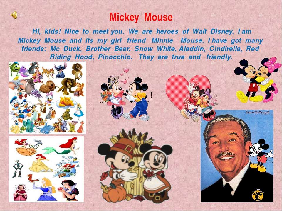 Mickey Mouse Hi, kids! Nice to meet you. We are heroes of Walt Disney. I am M...