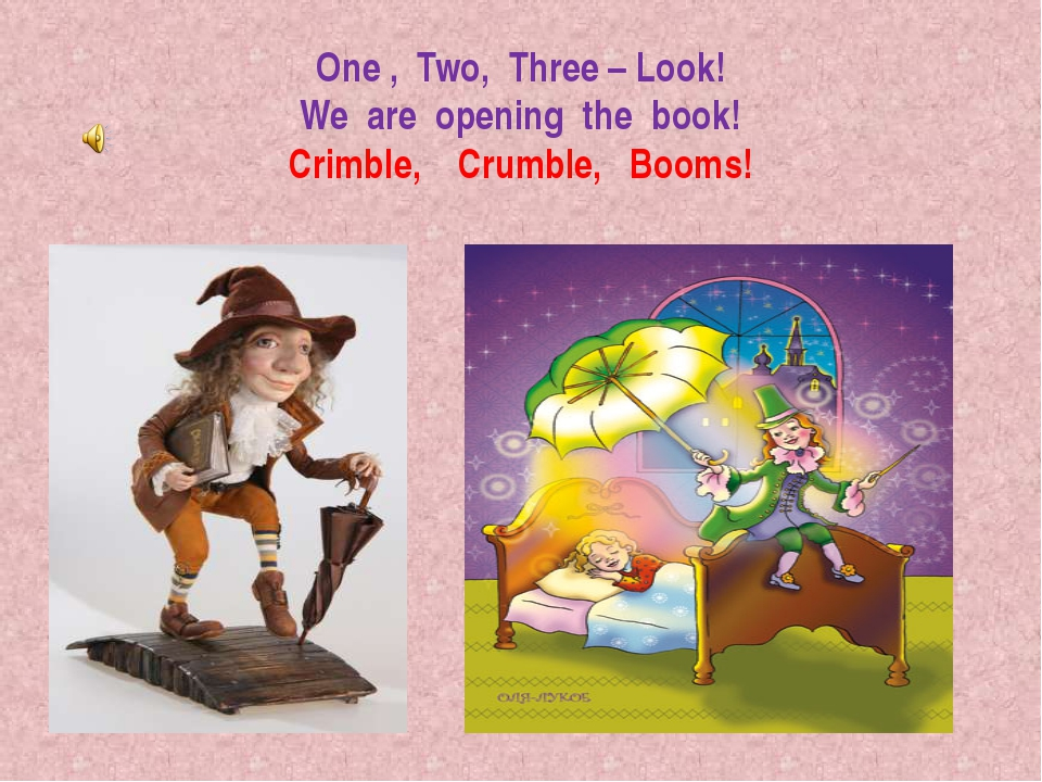 One , Two, Three – Look! We are opening the book! Crimble, Crumble, Booms!