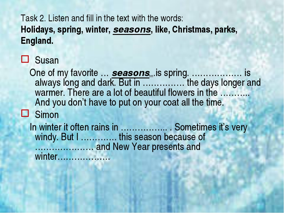 Task 2. Listen and fill in the text with the words: Holidays, spring, winter,...