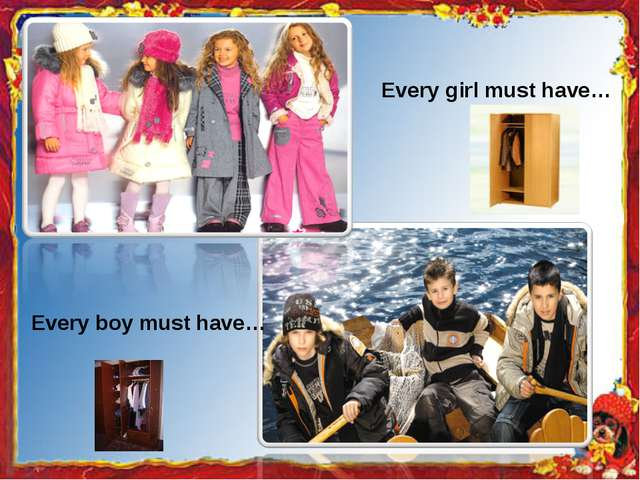 Every girl must have… Every boy must have…