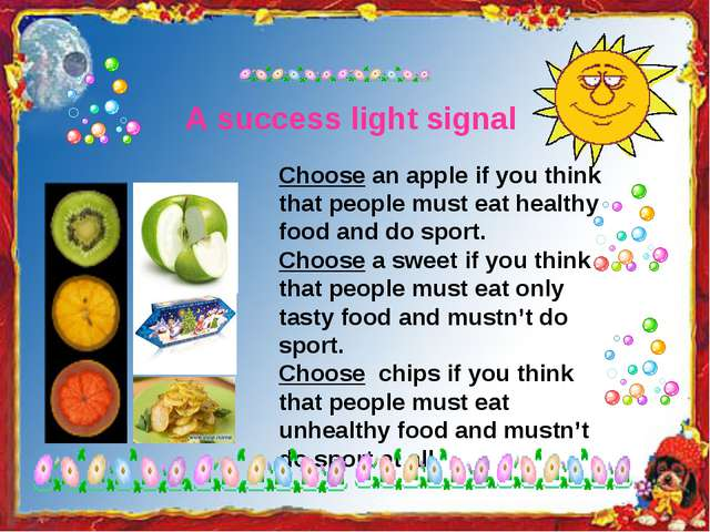 A success light signal Choose an apple if you think that people must eat heal...