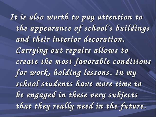 It is also worth to pay attention to the appearance of school's buildings and...