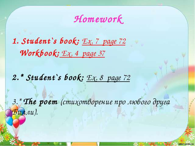 Homework 1. Student`s book: Ex. 7 page 72 Workbook: Ex. 4 page 37 2.* Student...