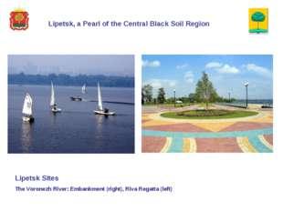 Lipetsk, a Pearl of the Central Black Soil Region Lipetsk Sites The Voronezh